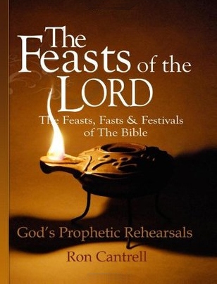 The Feasts of the Lord book - by Ron Cantrell. Available at Amazon.com.